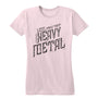 More Heavy Metal Women's Tee