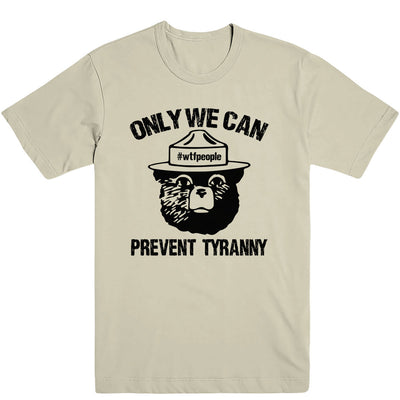 Only We Can Prevent Tyranny Men's Tee