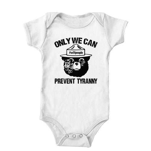 Only We Can Prevent Tyranny Onesie