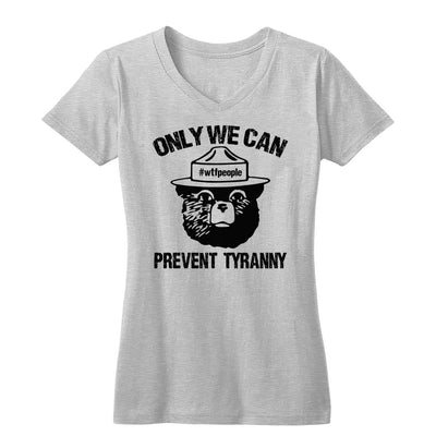 Only We Can Prevent Tyranny Women's V