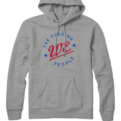We The Fucking People Lockup Hoodie