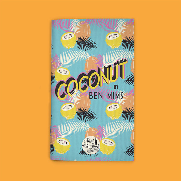 COMING SOON! Vol 27: Coconut (by Ben Mims)