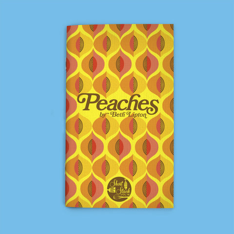 Vol 16: Peaches (By Beth Lipton)