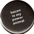 bacon is my power animal