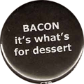 BACON it's what's for dessert