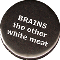 BRAINS the other white meat