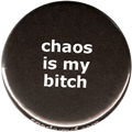 chaos is my bitch