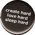 create hard love hard sleep hard