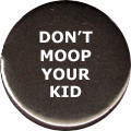 DON'T MOOP YOUR KID