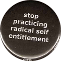 stop practicing radical self entitlement