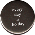 every day is ho day