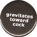gravitates toward cock