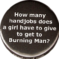 How many handjobs does a girl have to give to get to Burning Man?