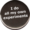 I do all my own experiments