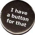 I have a button for that
