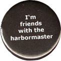 I'm friends with the harbormaster