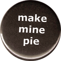 make mine pie