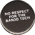 NO RESPECT FOR THE BANJO TECH