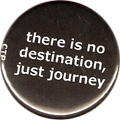 there is no destination, just journey
