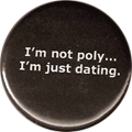 I'm not poly... I'm just dating.