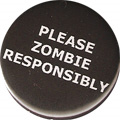PLEASE ZOMBIE RESPONSIBLY