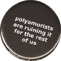 polyamorists are ruining it for the rest of us