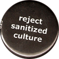 reject sanitized culture