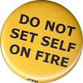 DO NOT SET SELF ON FIRE