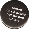 Simon has a posse but he has no pie