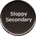 Sloppy Secondary