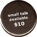 small talk available $10