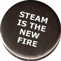 STEAM IS THE NEW FIRE