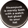 Steampunk is merely Goth with a watch hot glued to your hat