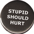 ... STUPID SHOULD HURT