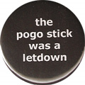 the pogo stick was a letdown