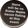 there will be no Sister Mable bacon fisting at this event