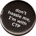 don't hassle me, I'm with CTP