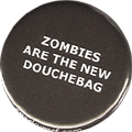 ZOMBIES ARE THE NEW DOUCHEBAG