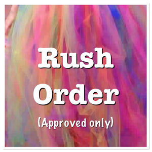 Rush Order (approved orders only)