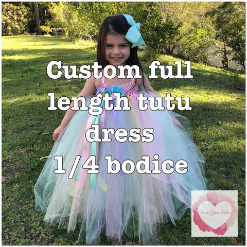 *Custom full length girls Tutu dress 1/4 bodice