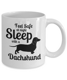 Feel Safe Sleep with a Dachshund 11oz Mug