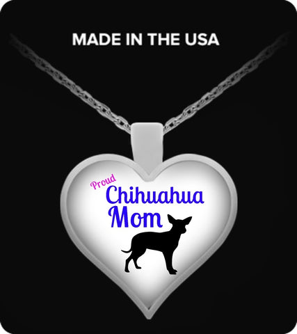 Chihuahua Shirt - Proud Chihuahua Mom Necklace