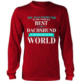 Dachshund Shirt - Best Dachshund In The World!