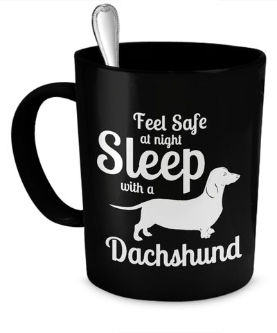Dachshund Shirt - Feel Safe At Night Sleep With A Dachshund Mug