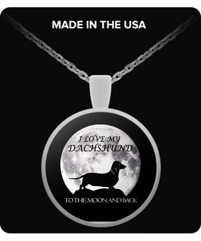 Dachshund Shirt - Love My Dachshund To The Moon & Back Necklace