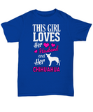 This Girl Loves Hubby and Chihuahua