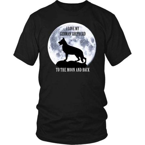 German Shepherd Shirt - German Shepherd Love To The Moon