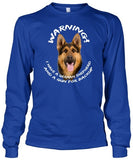 German Shepherd Shirt - German Shepherd Warning Shirt Long Sleeve & Hoodie