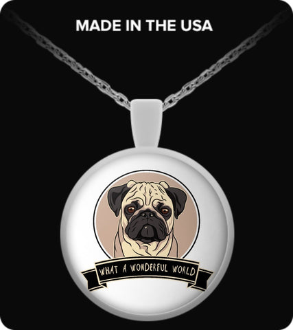 Pug Shirt - Pug Wonderful World Necklace!