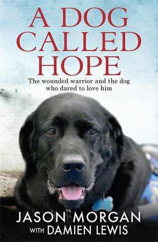 A Dog Called Hope by Jason Morgan with Damien Lewis